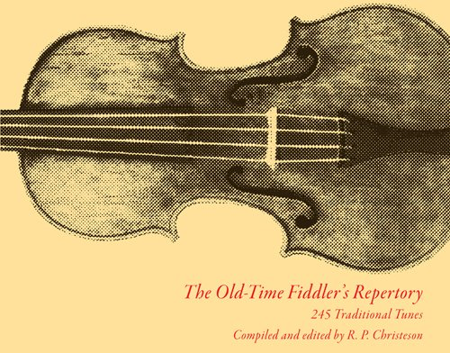 The Old-Time Fiddler's Repertory: 245 Traditional Tunes (Old English Tune)