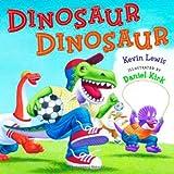 Dinosaur Dinosaur, Kevin Lewis, 0439603714