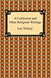 A Confession and Other Religious Writings, Leo Tolstoy, 1420935100