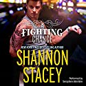 A Fighting Chance Audiobook by Shannon Stacey Narrated by Seraphine Valentine
