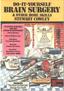 Do it yourself brain surgery other home skills stewart cowley do it yourself brain surgery solutioingenieria Choice Image
