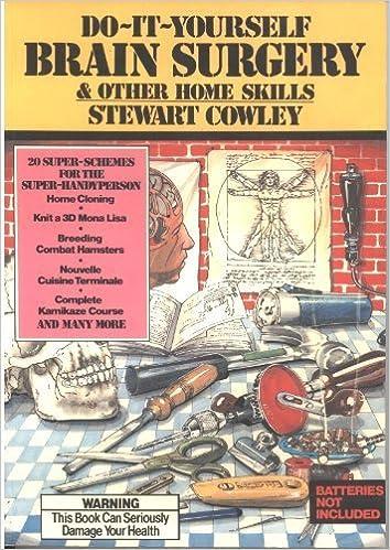 Do-it-yourself Brain Surgery: Cowley, Stewart: 9780584971040: Amazon.com:  Books