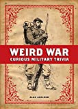 Weird War: Curious Military Trivia