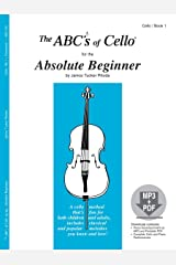 The ABCs of Cello for the Absolute Beginner, Book 1 (Book & MP3/PDF) Paperback