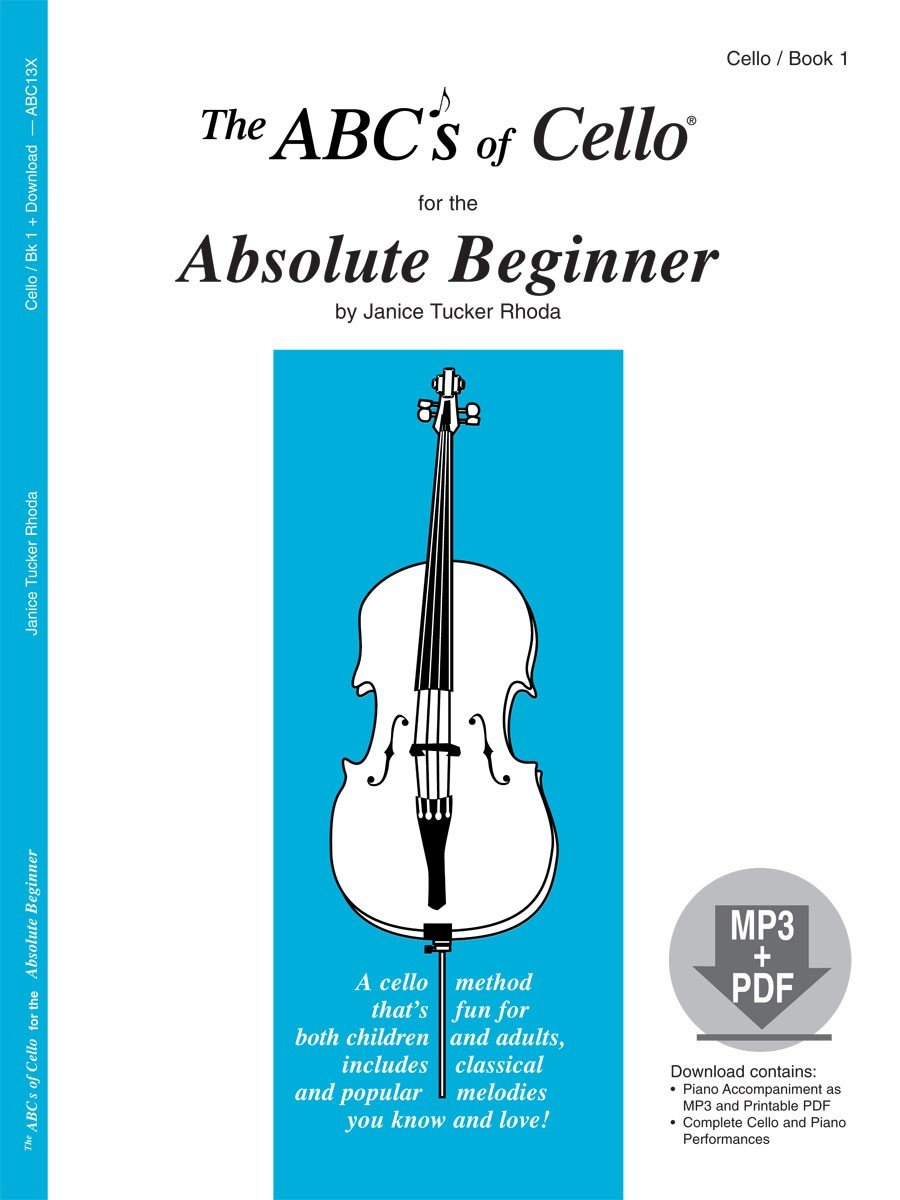 Amazon the abcs of cello for the absolute beginner book 1 amazon the abcs of cello for the absolute beginner book 1 book mp3 pdf 9780825871269 janice tucker rhoda books fandeluxe Images