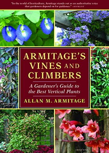 Climbers: A Gardener's Guide to the Best Vertical Plants ()