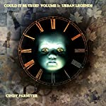 Could It Be True?: Volume 1: Urban Legends | Cindy Parmiter