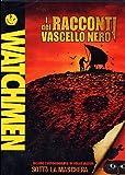 Watchmen - I Racconti Del Vascello Nero