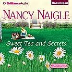 Sweet Tea and Secrets: An Adams Grove Novel, Book 1 | Nancy Naigle