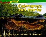 Caimanes del Norte, Trace Taylor and Lucía M. Sánchez, 1615410554