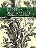 img - for Fantastic Ornament, Series Two: 118 Designs and Motifs (Dover Pictorial Archive) by A. Hauser (2013-07-17) book / textbook / text book