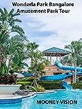 Wonderla Park Bangalore Amusement Park Tour