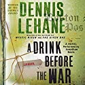 A Drink Before the War Audiobook by Dennis Lehane Narrated by Jonathan Davis