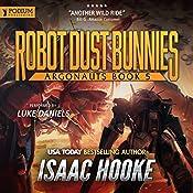 Robot Dust Bunnies: Argonauts, Book 5 | Isaac Hooke