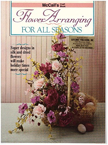 Flower Arranging for All Seasons - Silk & Dried Flowers (McCall's)
