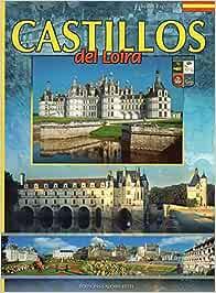 CASTILLOS DEL LOIRA (Edición Española) (LIBRO): Amazon.es ...
