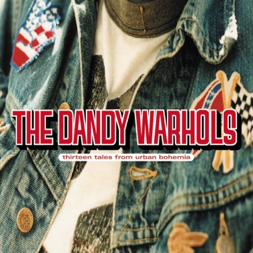 Image result for 4) The Dandy Warhols - Thirteen Tales from Urban Bohemia