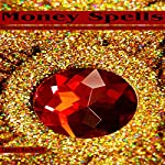 Money Spells: White Magic Spells for Free Money, Prosperity, Luxury, Abundance and Good Fortune | Tammy Rockwell