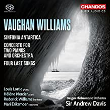 Vaughan Williams: Sinfonia Antartica; Four Last Songs; Concerto for Two Pianos and Orchestra