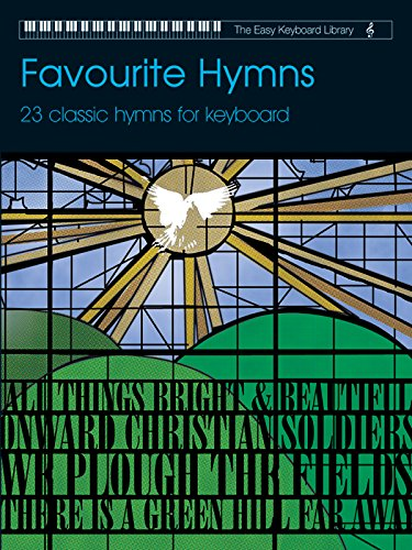 Favourite Hymns: 23 Classic Hymns for Keyboard (Faber Edition: The Easy Keyboard Library) ()