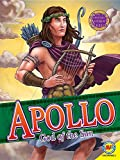 Apollo: God of the Sun (Gods and Goddesses of Ancient Greece)
