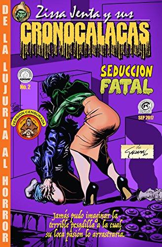 Zissa Jenta y sus Cronocalacas: Seducción Fatal (Spanish Edition)