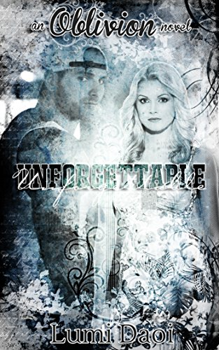 Unforgettable (Oblivion Book 1)