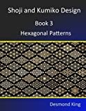 img - for Shoji and Kumiko Design: Book 3 Hexagonal Patterns book / textbook / text book