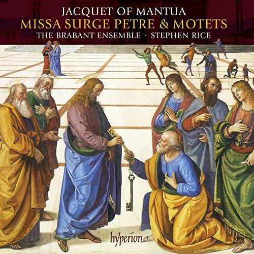 Jacquet of Mantua: Missa Surge Petre, Motets