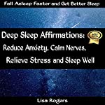 Deep Sleep Affirmations: Reduce Anxiety, Calm Nerves, Relieve Stress and Sleep Well | Lisa Rogers