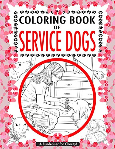 Coloring Book of Service Dogs: By Pawsitivity Service Dogs ...