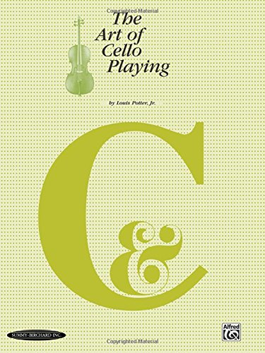The Art of Cello Playing: A Complete Textbook Method for Private or Class ()