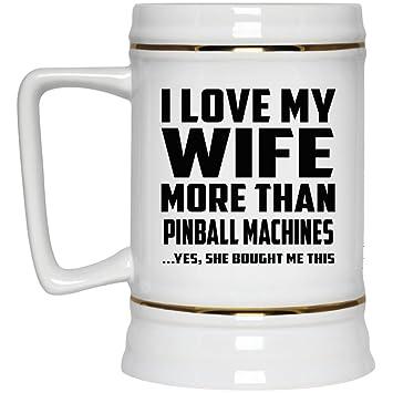 044829fa94b3fa Mari Chope à bière, I love my wife Plus que Pinball Machines... Oui ...