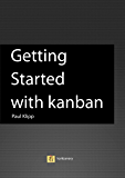 Getting Started with Kanban (English Edition)