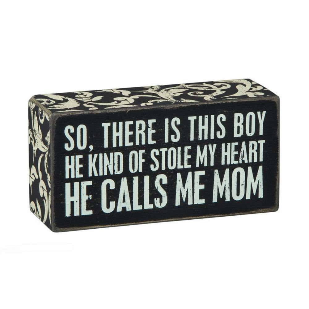 PBK Wooden 5'' x 3'' BOX SIGN ''So There Is This Boy....He Calls Me Mom''