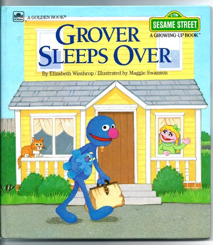 Grover Sleeps Over (Sesame Street, A Growing Up Book) (A Golden Book) (featuring Jim Henson's Sesame Street Muppets)