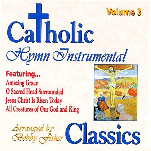 - Catholic Classics, Vol. 3: Hymn Instrumental Classics