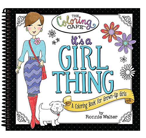 It's a Girl Thing: A Coloring Book for Grown-Up Girls from The Coloring Cafe
