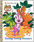 Hooting, Tooting Dinosaurs (Dinosaur Train) (Little Golden Book)