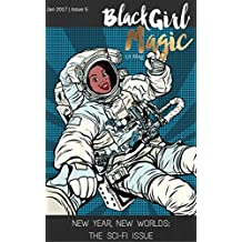 Black Girl Magic Lit Mag: Issue 5: New Year, New Worlds