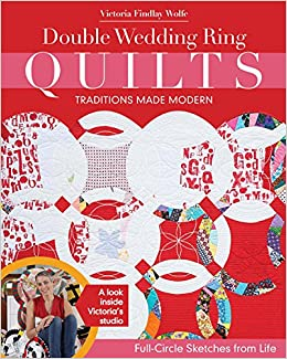 double wedding ring quilts traditions made modern full circle sketches from life victoria findlay wolfe 0499993696404 amazoncom books - Wedding Ring Quilts