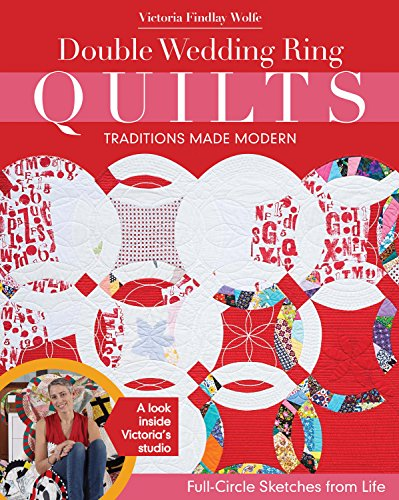 (Double Wedding Ring Quilts - Traditions Made Modern: Full-Circle Sketches from)