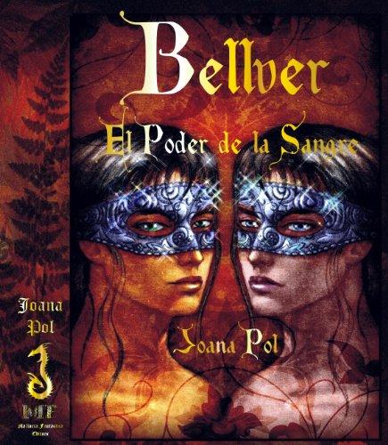 Descargar Libro Bellver. El Poder De La Sangre. Joana Pol