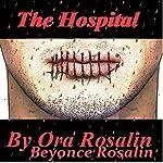 The Hospital: Finality | Ora Rosalin