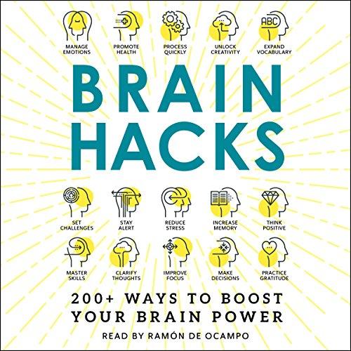 Brain Hacks: 200+ Ways to Boost Your Brain Power