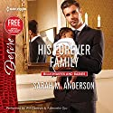 His Forever Family: w/Bonus Short Story: Never Too Late Audiobook by Sarah M. Anderson, Brenda Jackson Narrated by Will Damron, Adenrele Ojo