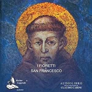 I Fioretti di San Francesco [The Little Flowers of St. Francis] Audiobook