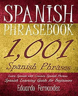 Spanish phrase book 1 001 spanish phrases learn spanish with spanish phrase book 1001 spanish phrases learn spanish with common spanish phrases spanish fandeluxe Image collections