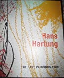 Hans Hartung : The Last Paintings 1989, Hans and Joe Fyfe Hartung, 0981765564