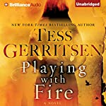 Playing with Fire: A Novel | Tess Gerritsen